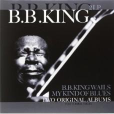 B.B. King Wails/My Kind of Blues