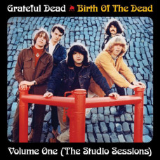 Birth Of The Dead Volume One (The Studio Sessions)