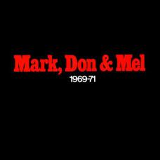 Mark, Don & Mel 1969-71
