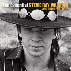 Essential Stevie Ray Vaughan & Double Trouble
