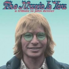 Music is You:A Tribute To John Denver