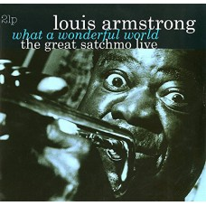 Great Satchmo Live/What a Wonderful World