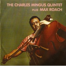 Charles Mingus Quintet Plus Max Roach