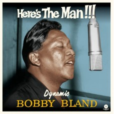 Here's the Man..Dynamic Bobby Bland