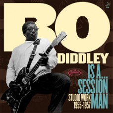 Bo Diddley is a Session Man 1955-57